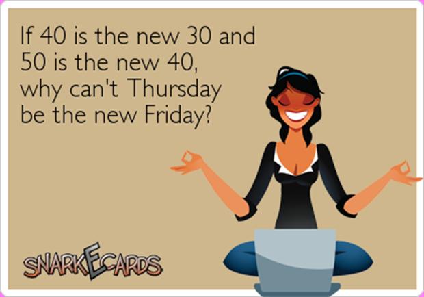 Thursday the new Friday