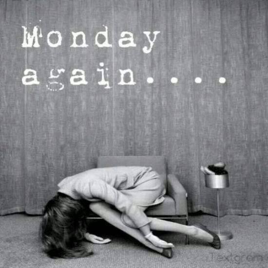 Monday Again!