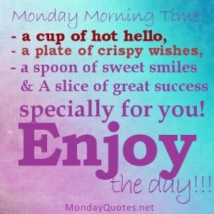 Enjoy Your Monday
