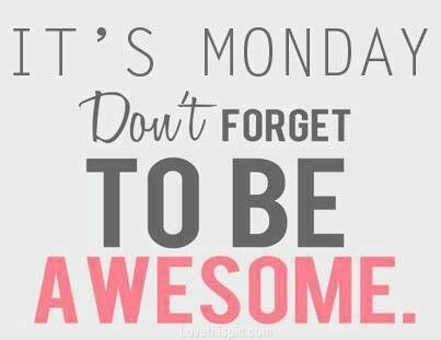 Have an Awesome Monday