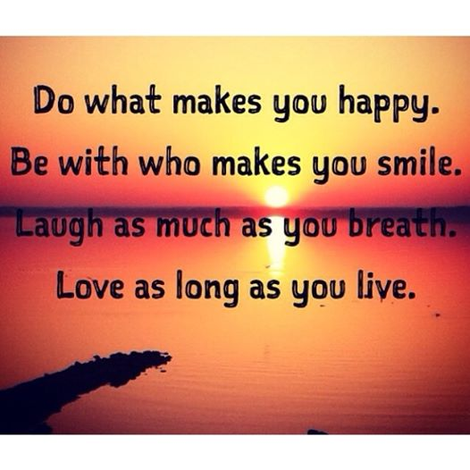 Do what makes you happy.